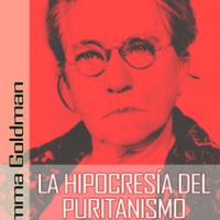 Emma Goldman - La hipocresía del puritanismo y otros ensayos, (Libro completo y audiolibro)