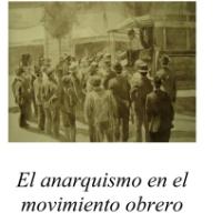 Emilio López Arango y Diego Abad de Santillán -  El anarquismo en el movimiento obrero [Libro]