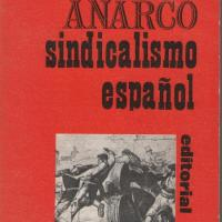 Juan Gomez Casas - Historia del anarcosindicalismo español.