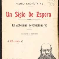 Piotr Kropotkin - Un siglo de espera. El gobierno revolucionario