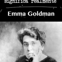 Emma Goldman - Anarquismo lo que significa realmente
